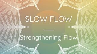 Slow Flow Strengthening Flow