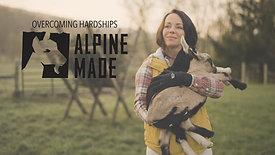 Overcoming Hardships | Alpine Made