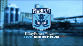 11 Day Power Play Big Save Teaser