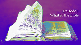 """Episode 1 """"What is the Bible"""""""