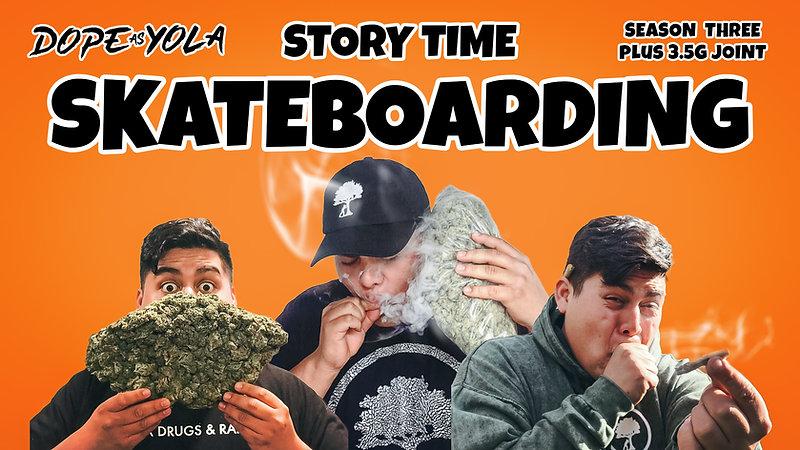 Skateboarding : STORY TIME