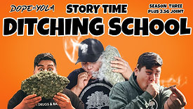 Ditching School : Story Time
