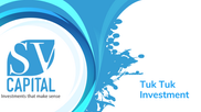 SV Capital Tuk Tuk Investment