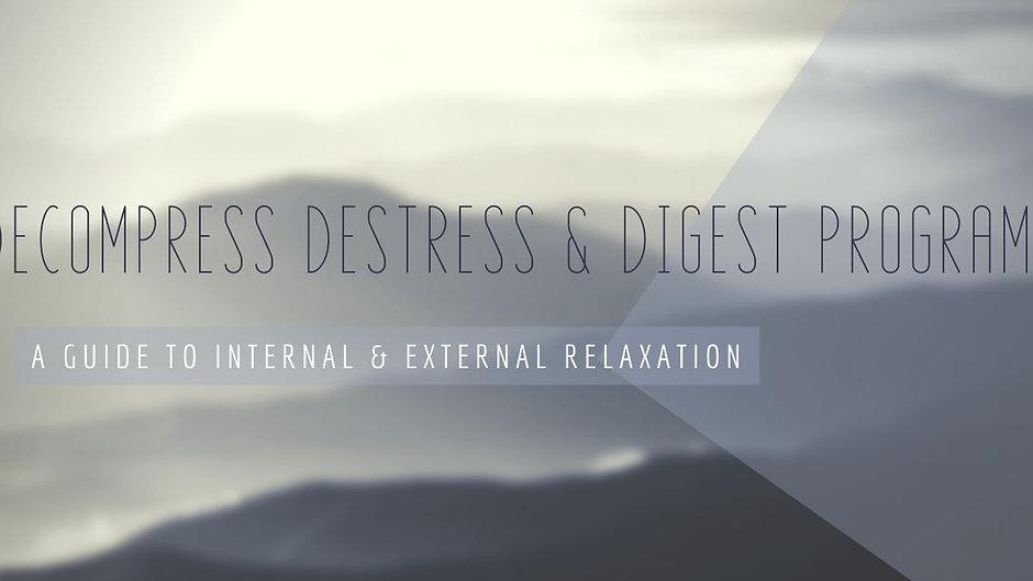 Decompress, Destress + Digest