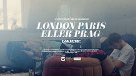 FULD EFFEKT - LONDON PARIS ELLER PRAG