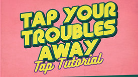 """Tap with Emily - """"Tap Your Troubles Away"""" (Inter/Advanced)"""