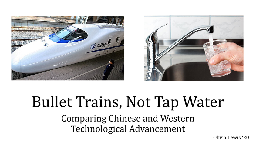 """""""Bullet Trains, not Tap Water: Comparing Chinese and Western Technological Advancement"""" Tanner Conference 2017 Presentation part 1"""