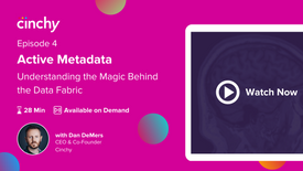 Episode 4: Active Metadata - Understanding the magic behind the Data Fabric