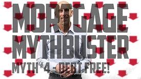 Mythbuster #4 -Debt Free
