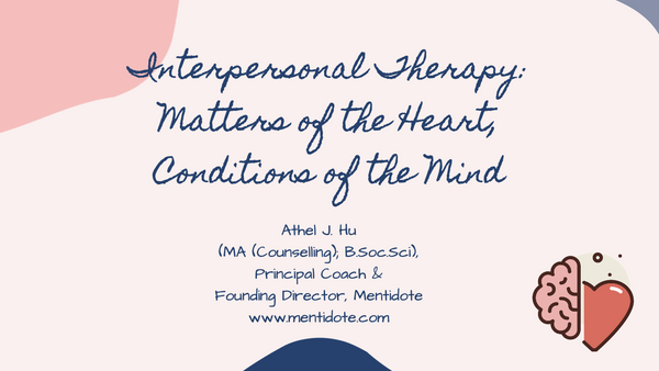 Course 1: Interpersonal Therapy: Matters of the heart, Conditions of the mind