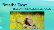 Breathe Easy: Healing Your Allergies Naturally