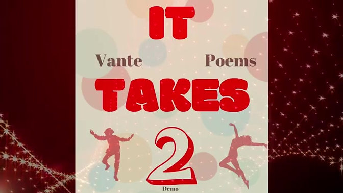 Vante Poems - It Takes Two