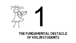 #1: The Fundamental Obstacle of Violin Students