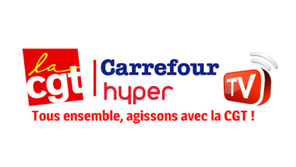 TV - Cgt carrefour hypermarché