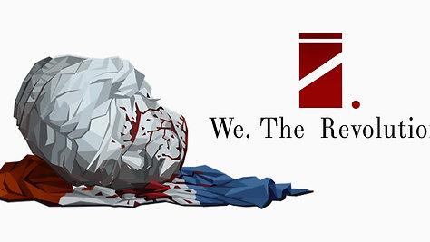 We. The Revolution - PLAYTHROUGH