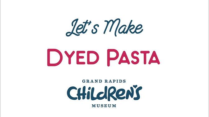Let's Make Dyed Pasta
