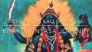 Bhakti Vinyasa Journey - W8 Goddess Kali