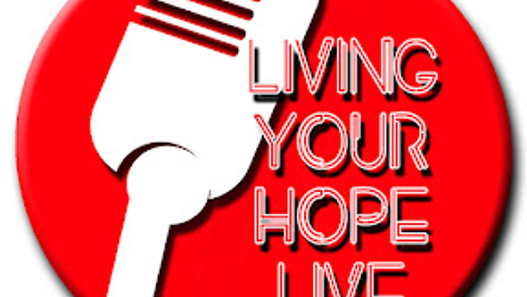 Living Your Hope Live