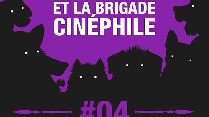 #04 LOULOU ET LA BRIGADE CINEPHILE