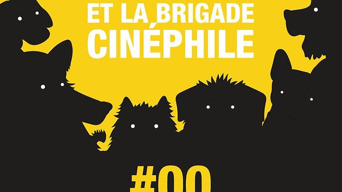 #00 INTRO LOULOU ET LA BRIGADE CINEPHILE
