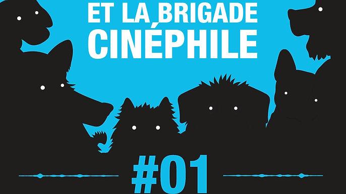 #01 LOULOU ET LA BRIGADE CINEPHILE