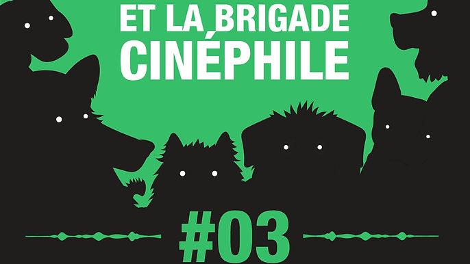 #03 LOULOU ET LA BRIGADE CINEPHILE