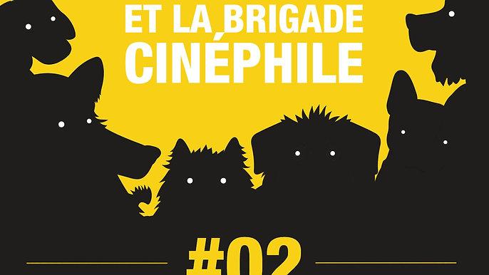 #02 LOULOU ET LA BRIGADE CINEPHILE