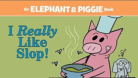 Elephant and Piggie: I Really Like Slop! by Mo Willems