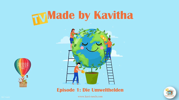 """TV Made by Kavitha - Episode 1 """"Umwelthelden"""""""