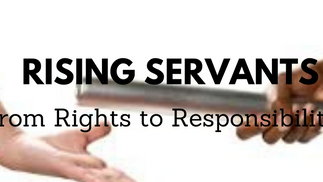 Entrusted: Rising Servants-From Rights to Responsibility