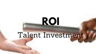 Entrusted: ROI- Talent Management