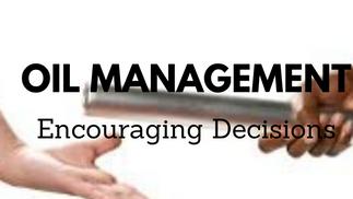 Entrusted: Oil Management-Encouraging Decisions
