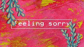 Feeling Sorry