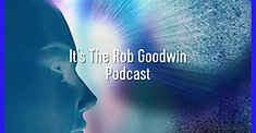 The Rob Goodwin Podcast
