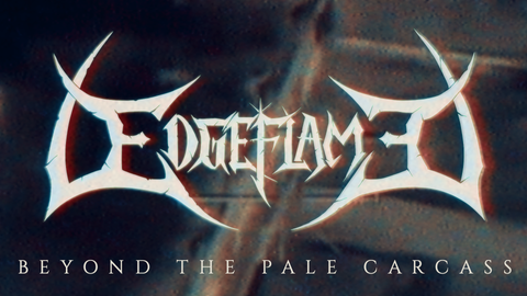 Edgeflame - Beyond The Pale Carcass | Official Video