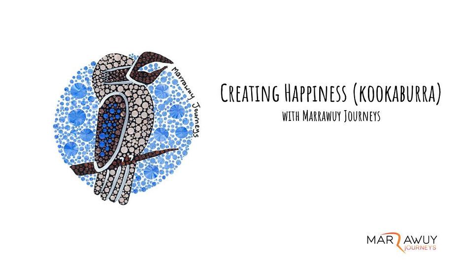 Creating Happiness (Kookaburra) Workshop