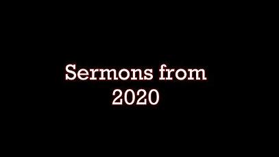 Sermons 2020