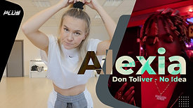 Alexia | Hip Hop | No Idea - Don Toliver