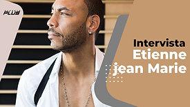 Etienne Jean Marie | Intervista