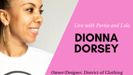 In conversation with Dionna Dorsey