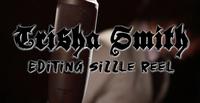 Trisha Smith - Editing Sizzle Reel