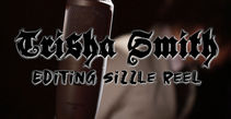 Trisha Smith - Editing Sizzle Reel