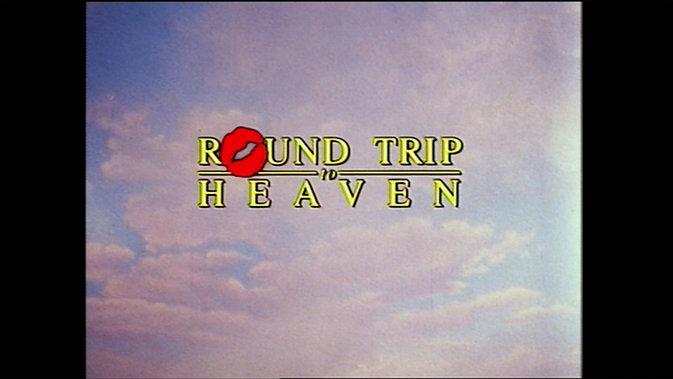 Round Trip to Heaven