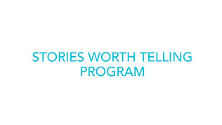 Stories Worth Telling Program