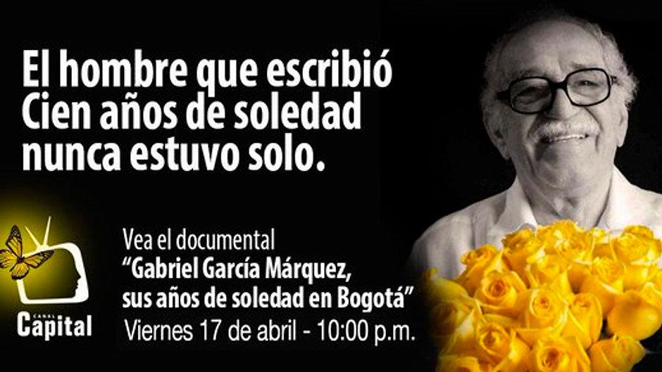 GABO: SUS AÑOS DE SOLEDAD EN BOGOTÁ