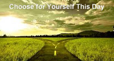 Joshua 24:14-15 You are given a choice