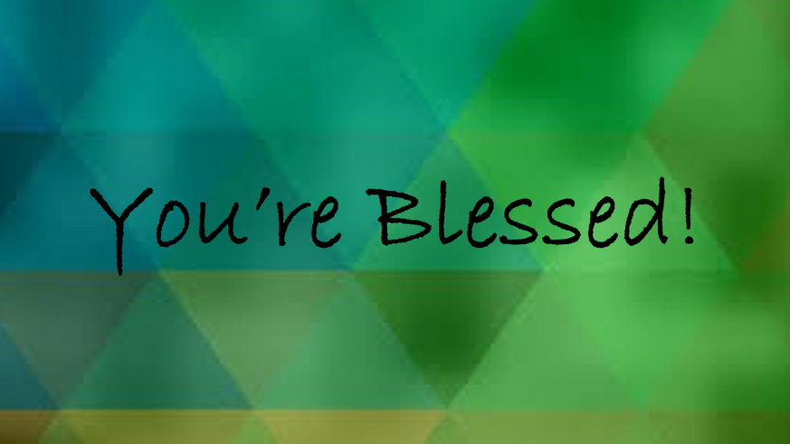 You're Blessed!  Matthew 5:4