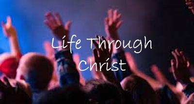 Life Through Christ - Romans 5:20