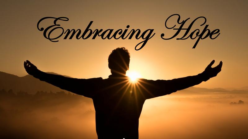 Embracing Hope - Romans 5:1