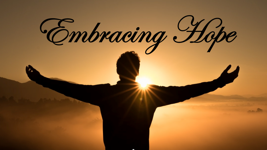 Embracing Hope - Romans 5:1